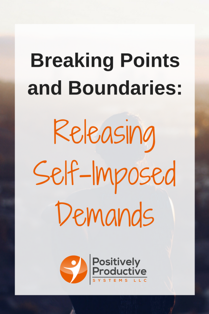 Breaking Points and Boundaries- Releasing Self-Imposed Demands