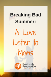 Breaking Bad Summer: A Love Letter to Moms