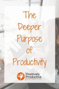Deeper Purpose of Productivity