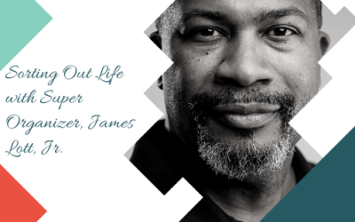 Sorting Out Life with Super Organizer, James Lott, Jr.
