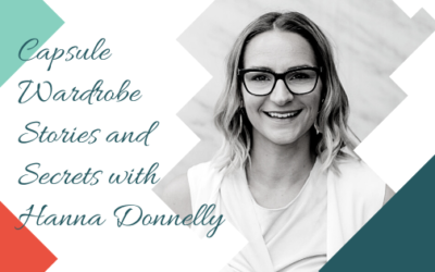 Capsule Wardrobe Stories and Secrets with Hanna Donnelly