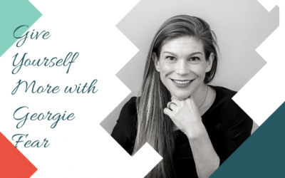 Give Yourself More with Georgie Fear