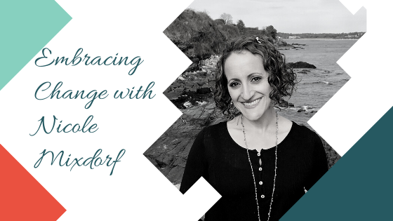 Embracing Change with Nicole Mixdorf