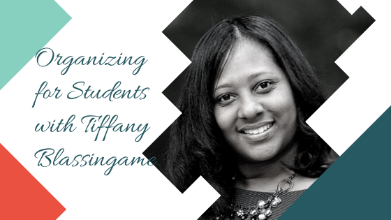 Organizing for Students with Tiffany Blassingame