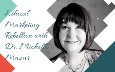 Ethical Marketing Rebellion with Dr Michelle Mazur