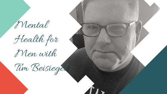 Mental Health for Men with Tim Beisiegel